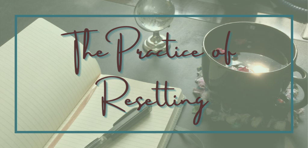 The practice of resetting