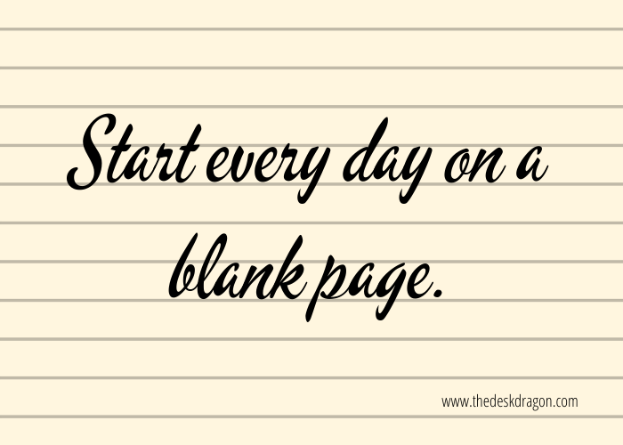 Start every day on a blank page