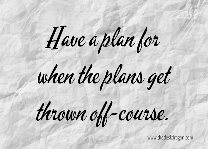 Have a plans for when the plans get thrown off-course