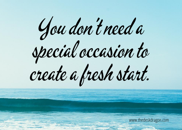 You don't need a special occasion to create a fresh start