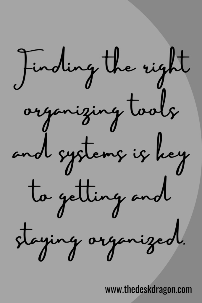 The right organizing tools and systems are key