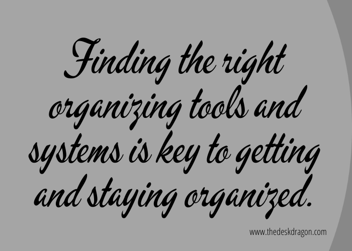 Find the right organizing tools and systems