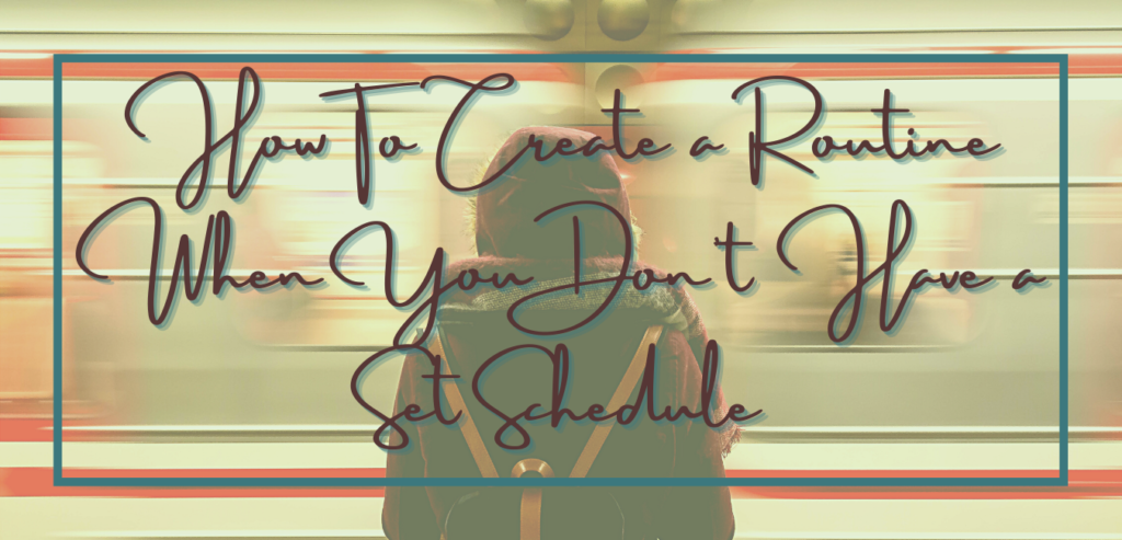 Hot to create routine without a fixed schedule