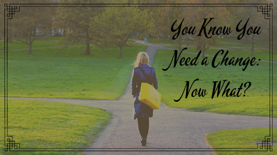 You know you need a change: now what? Title