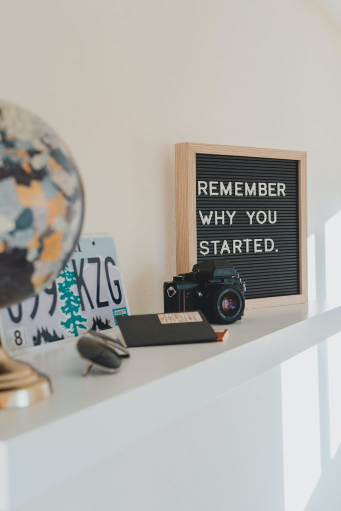 Remember why you started sign