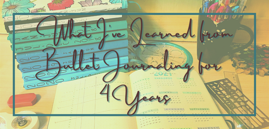 What I've Learned from Bullet Journaling for 4 Years