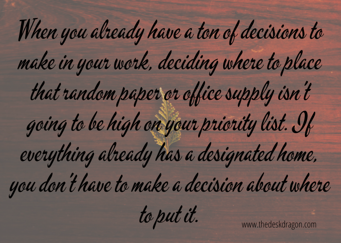 Making decisions about where to put things to keep a clean desk
