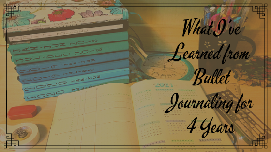 What I Learned from Bullet Journaling for 4 Years