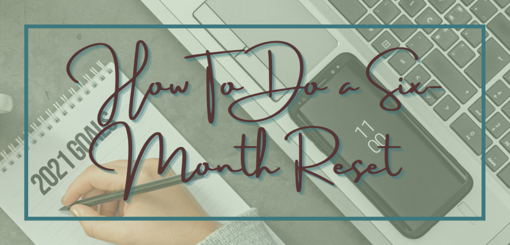 How To Do a 6-Month Reset